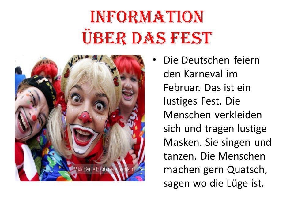 Information über das Fest Die Deutschen feiern den Karneval im Februar.