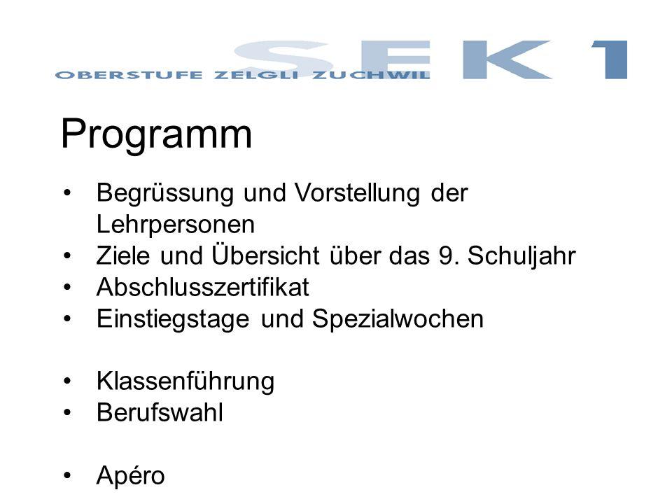 Programm Begrüssung und Vorstellung der Lehrpersonen Ziele und Übersicht über das 9.