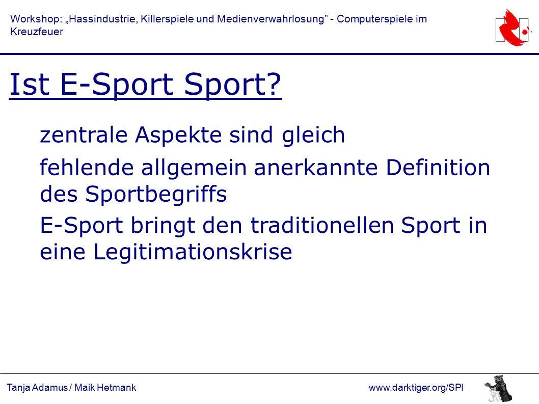 """Tanja Adamus / Maik Hetmankwww.darktiger.org/SPI Workshop: """"Hassindustrie, Killerspiele und Medienverwahrlosung - Computerspiele im Kreuzfeuer Ist E-Sport Sport."""