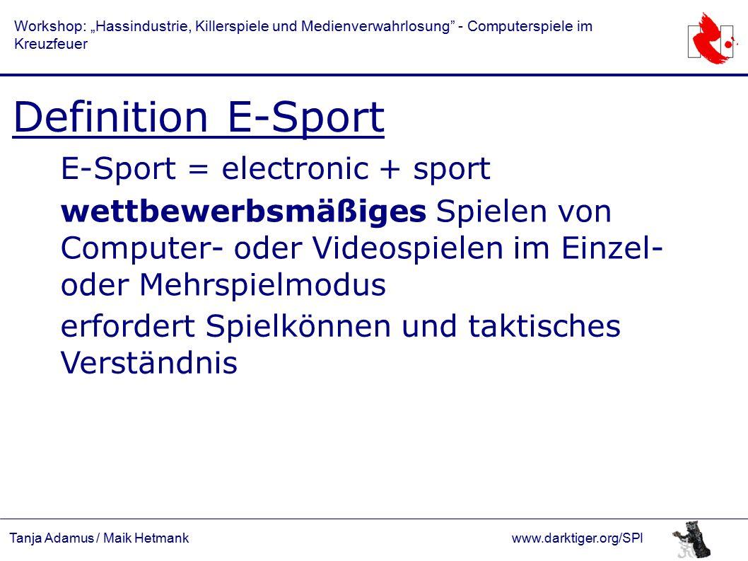 """Tanja Adamus / Maik Hetmankwww.darktiger.org/SPI Workshop: """"Hassindustrie, Killerspiele und Medienverwahrlosung - Computerspiele im Kreuzfeuer Definition E-Sport Betonung von Wettbewerb und Fairness abgelehnt wird """"Cheaten (= Doping des E-Sports) Cheat-Codes """"Wall-Hack Camping Ringer (Quelle: http://wiki.counter-hack.net/ quake3)"""