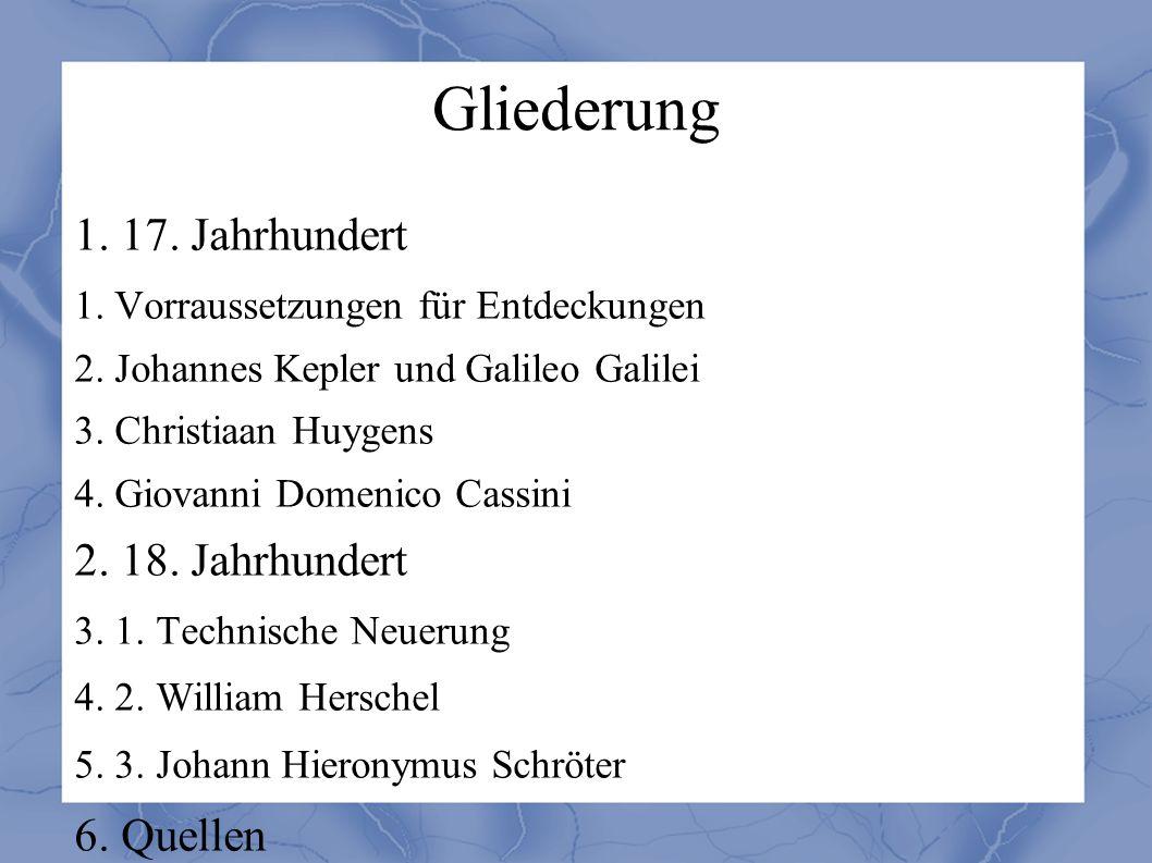 Gliederung 1. 17. Jahrhundert 1. Vorraussetzungen für Entdeckungen 2.