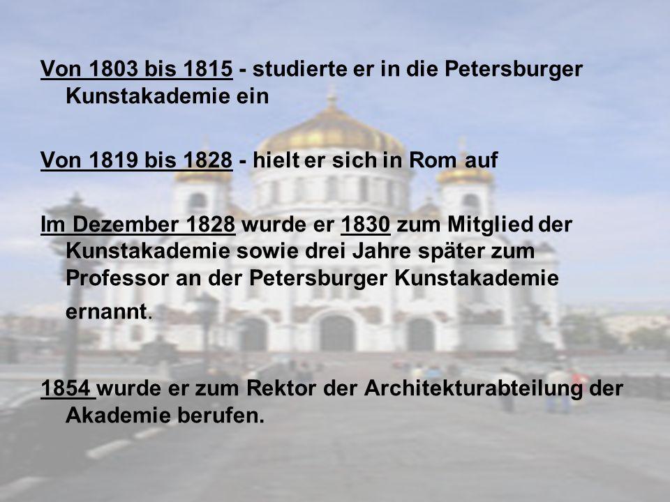 Von 1803 bis 1815 - studierte er in die Petersburger Kunstakademie ein Von 1819 bis 1828 - hielt er sich in Rom auf Im Dezember 1828 wurde er 1830 zum Mitglied der Kunstakademie sowie drei Jahre später zum Professor an der Petersburger Kunstakademie ernannt.