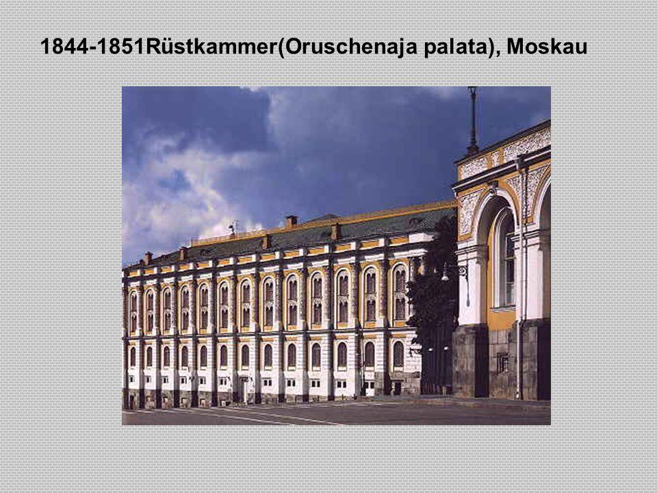 1844-1851Rüstkammer(Oruschenaja palata), Moskau
