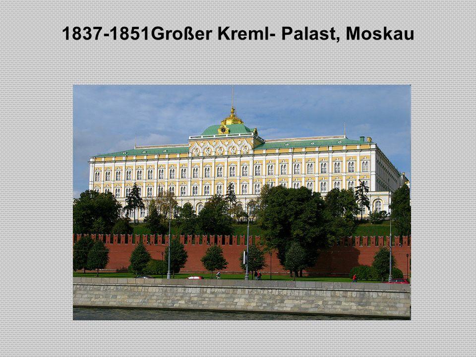 1837-1851Großer Kreml- Palast, Moskau