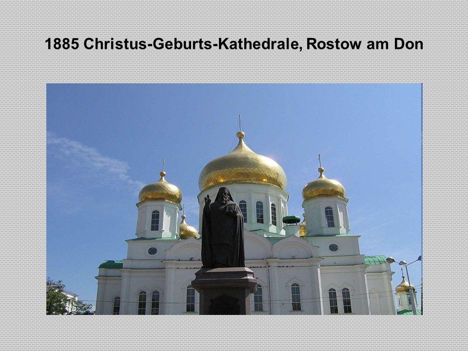 1885 Christus-Geburts-Kathedrale, Rostow am Don