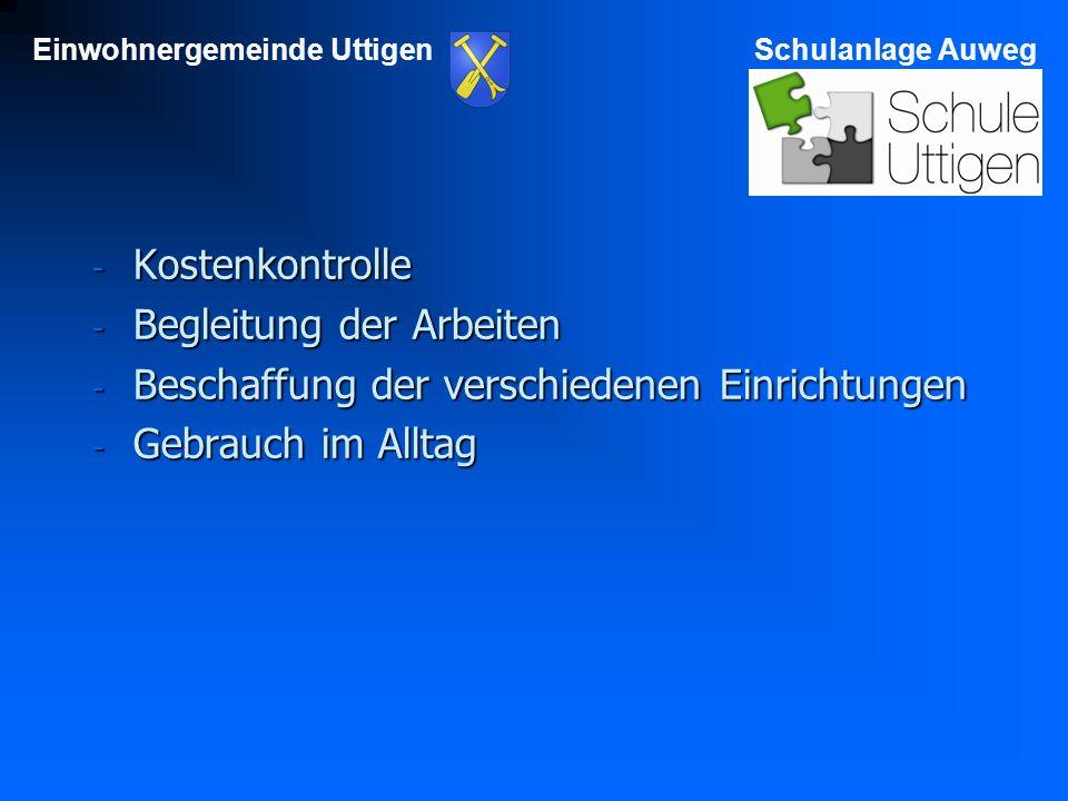 Einwohnergemeinde UttigenSchulanlage Auweg - Kostenkontrolle - Begleitung der Arbeiten - Beschaffung der verschiedenen Einrichtungen - Gebrauch im Alltag