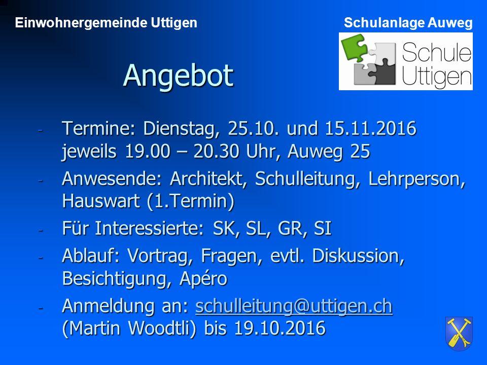 Einwohnergemeinde UttigenSchulanlage Auweg Angebot - Termine: Dienstag, 25.10.