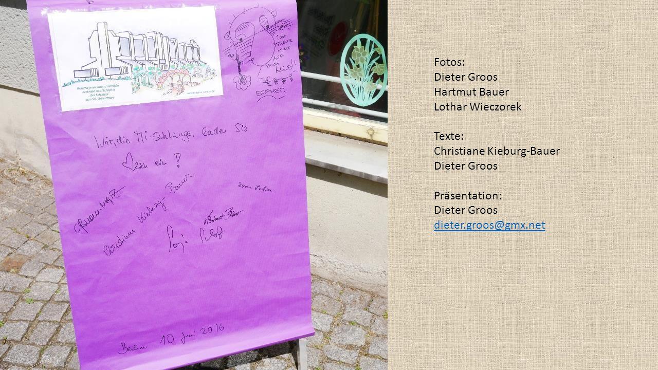 Fotos: Dieter Groos Hartmut Bauer Lothar Wieczorek Texte: Christiane Kieburg-Bauer Dieter Groos Präsentation: Dieter Groos dieter.groos@gmx.net