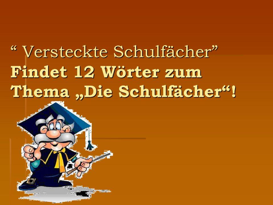 """Versteckte Schulfächer Findet 12 Wörter zum Thema """"Die Schulfächer !"""