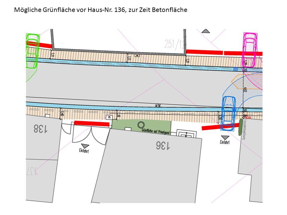 Mögliche Grünfläche vor Haus-Nr. 136, zur Zeit Betonfläche