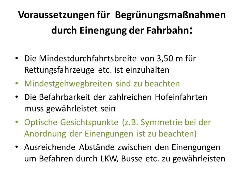 Voraussetzungen für Begrünungsmaßnahmen durch Einengung der Fahrbahn : Die Mindestdurchfahrtsbreite von 3,50 m für Rettungsfahrzeuge etc.