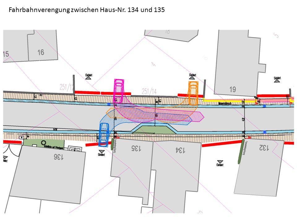Fahrbahnverengung zwischen Haus-Nr. 134 und 135