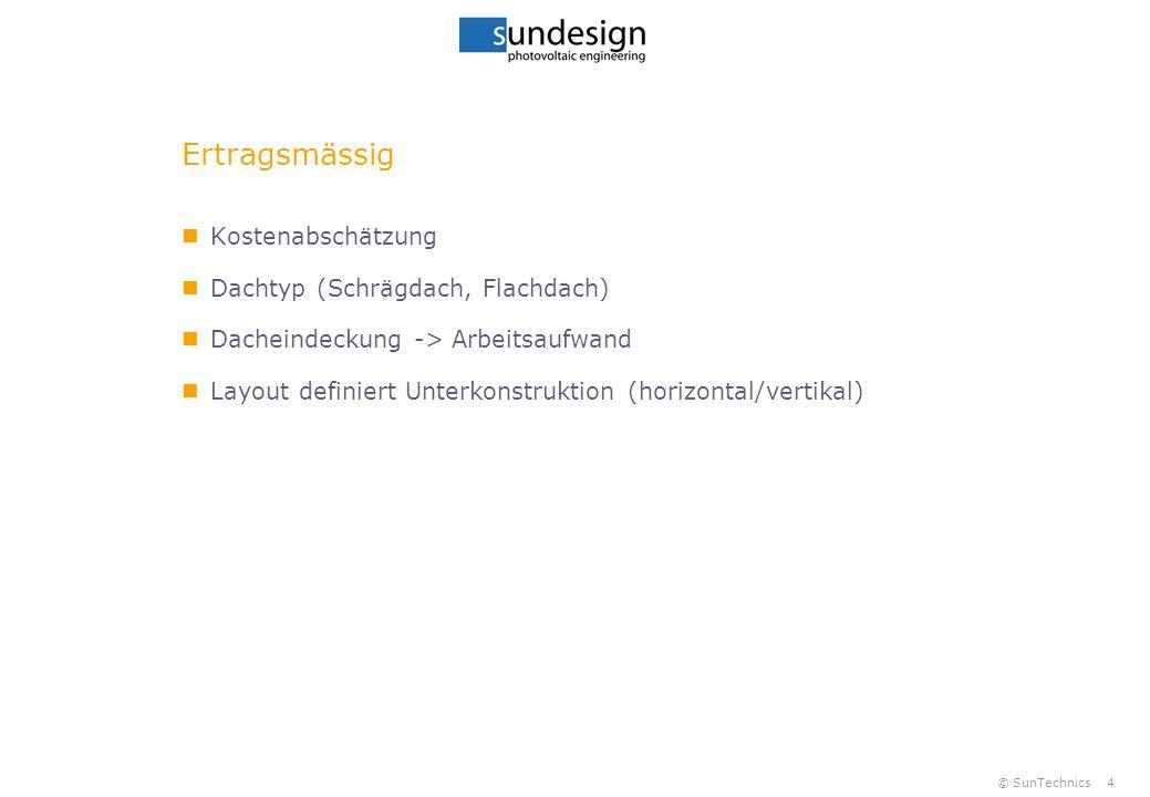 © SunTechnics5 Ertragsmässig Ertragsgutachten Erstellen einer Ertragssimulation PVsyst, Meteonorm, Verschattungsdiagramm