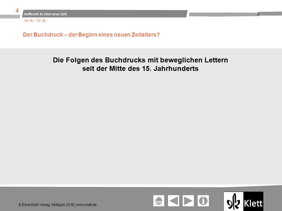 Geschichte und Geschehen Oberstufe Die Folgen des Buchdrucks mit beweglichen Lettern seit der Mitte des 15.