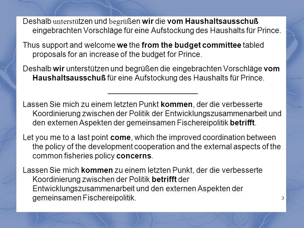 3 Deshalb unterstützen und begrüßen wir die vom Haushaltsausschuß eingebrachten Vorschläge für eine Aufstockung des Haushalts für Prince.