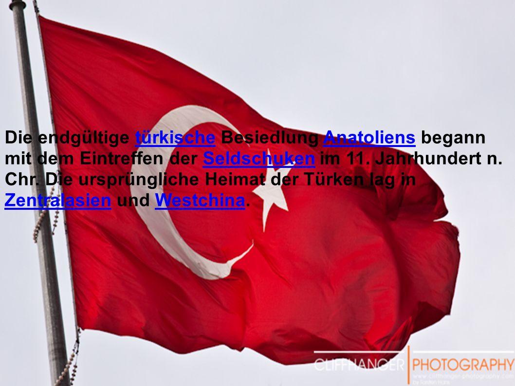 Die endgültige türkische Besiedlung Anatoliens begann mit dem Eintreffen der Seldschuken im 11. Jahrhundert n. Chr. Die ursprüngliche Heimat der Türke