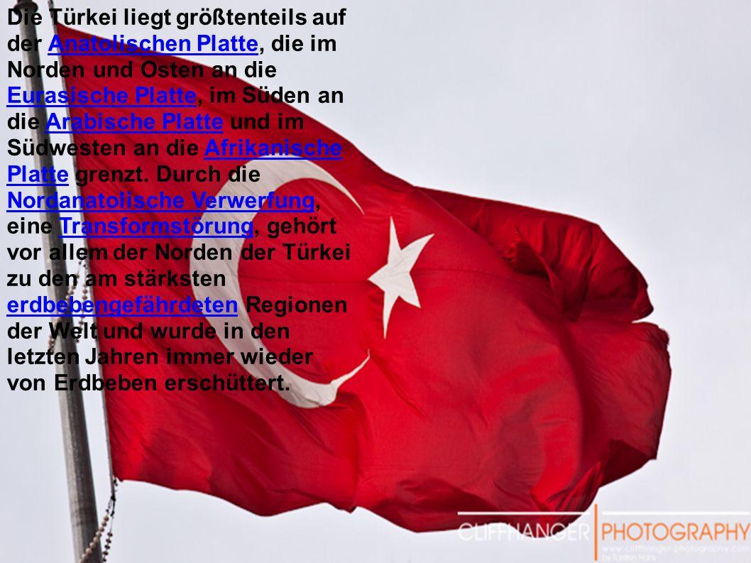 Die Türkei liegt größtenteils auf der Anatolischen Platte, die im Norden und Osten an die Eurasische Platte, im Süden an die Arabische Platte und im Südwesten an die Afrikanische Platte grenzt.