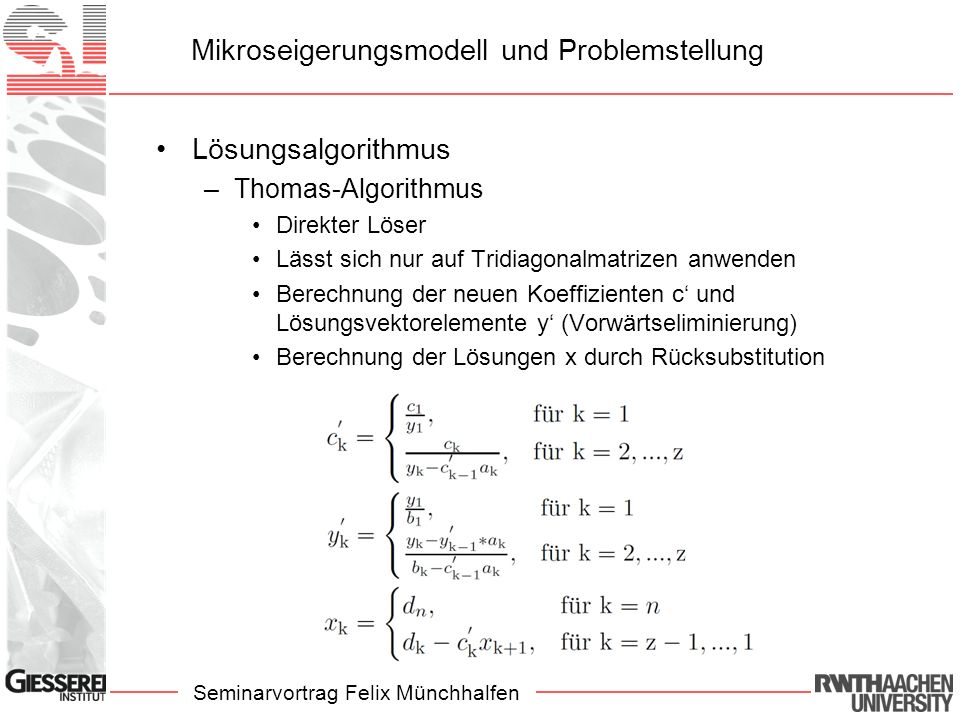 Seminarvortrag Felix Münchhalfen Mikroseigerungsmodell und Problemstellung Lösungsalgorithmus –Thomas-Algorithmus Direkter Löser Lässt sich nur auf Tr