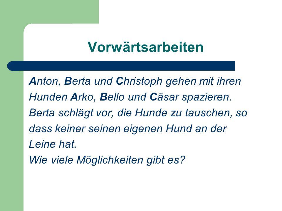 Vorwärtsarbeiten Anton, Berta und Christoph gehen mit ihren Hunden Arko, Bello und Cäsar spazieren.
