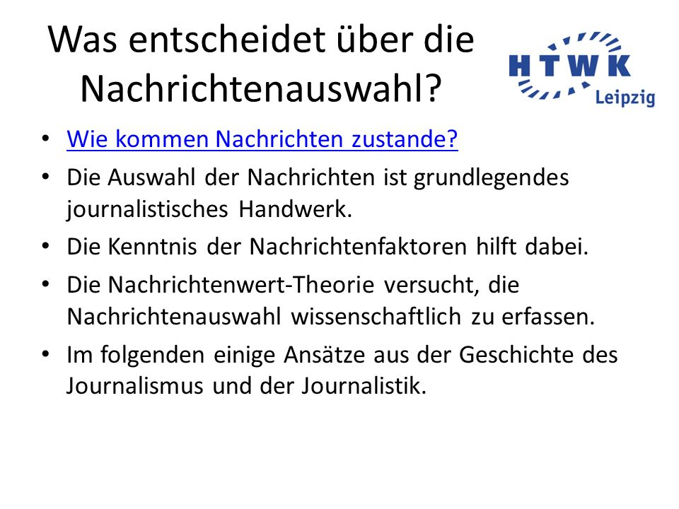 Was entscheidet über die Nachrichtenauswahl? Wie kommen Nachrichten zustande? Die Auswahl der Nachrichten ist grundlegendes journalistisches Handwerk.