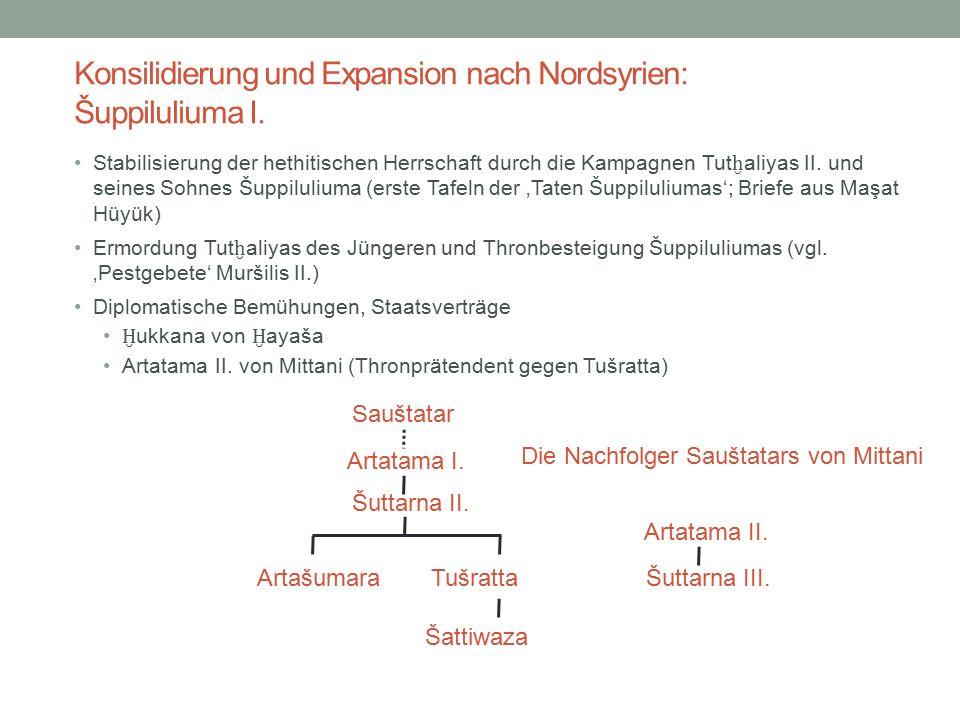 Konsilidierung und Expansion nach Nordsyrien: Šuppiluliuma I. Stabilisierung der hethitischen Herrschaft durch die Kampagnen Tut ḫ aliyas II. und sein