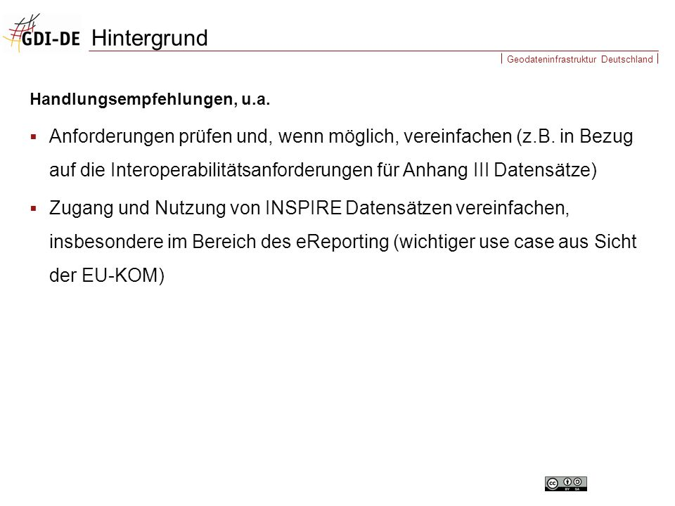 Geodateninfrastruktur Deutschland Handlungsempfehlungen, u.a.  Anforderungen prüfen und, wenn möglich, vereinfachen (z.B. in Bezug auf die Interopera