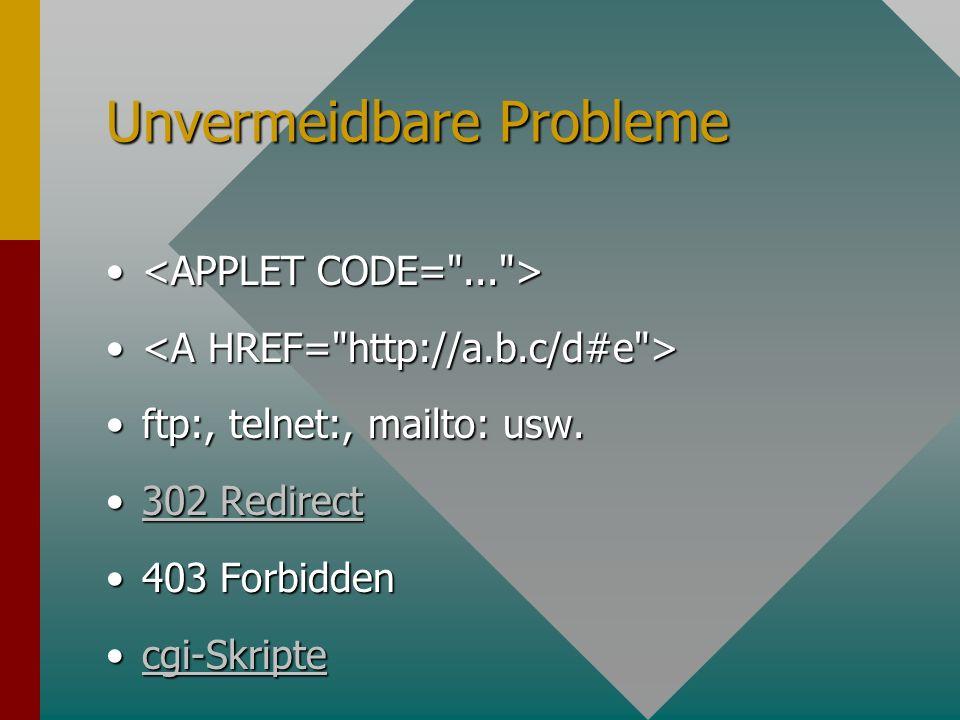 Unvermeidbare Probleme ftp:, telnet:, mailto: usw.ftp:, telnet:, mailto: usw.