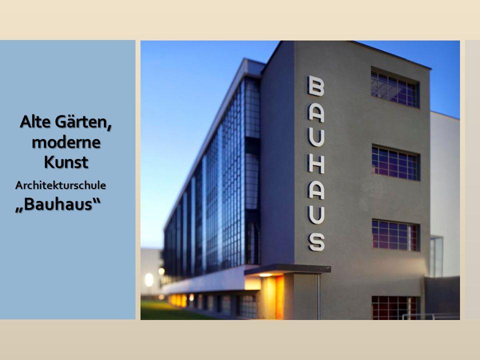 """Alte Gärten, moderne Kunst Architekturschule """"Bauhaus"""