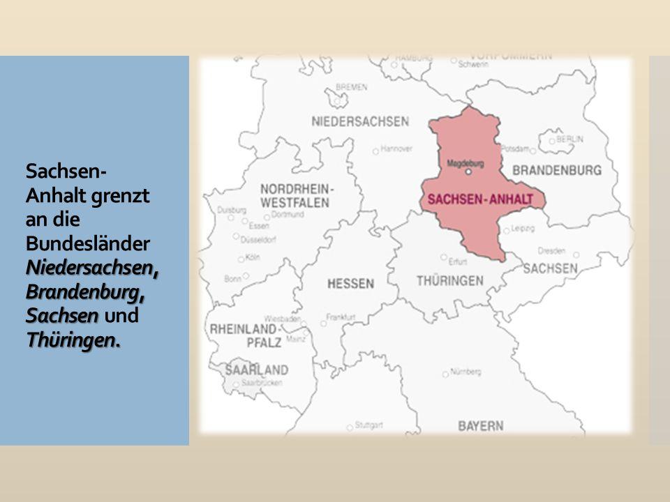 Niedersachsen, Brandenburg, Sachsen Thüringen.