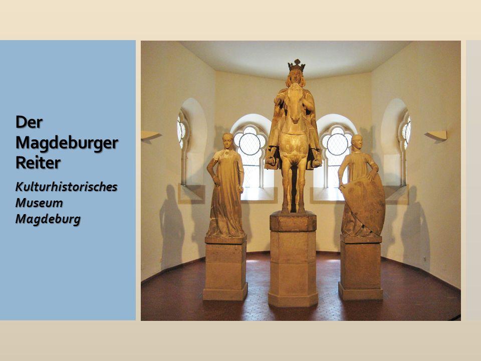 Der Magdeburger Reiter Kulturhistorisches Museum Magdeburg