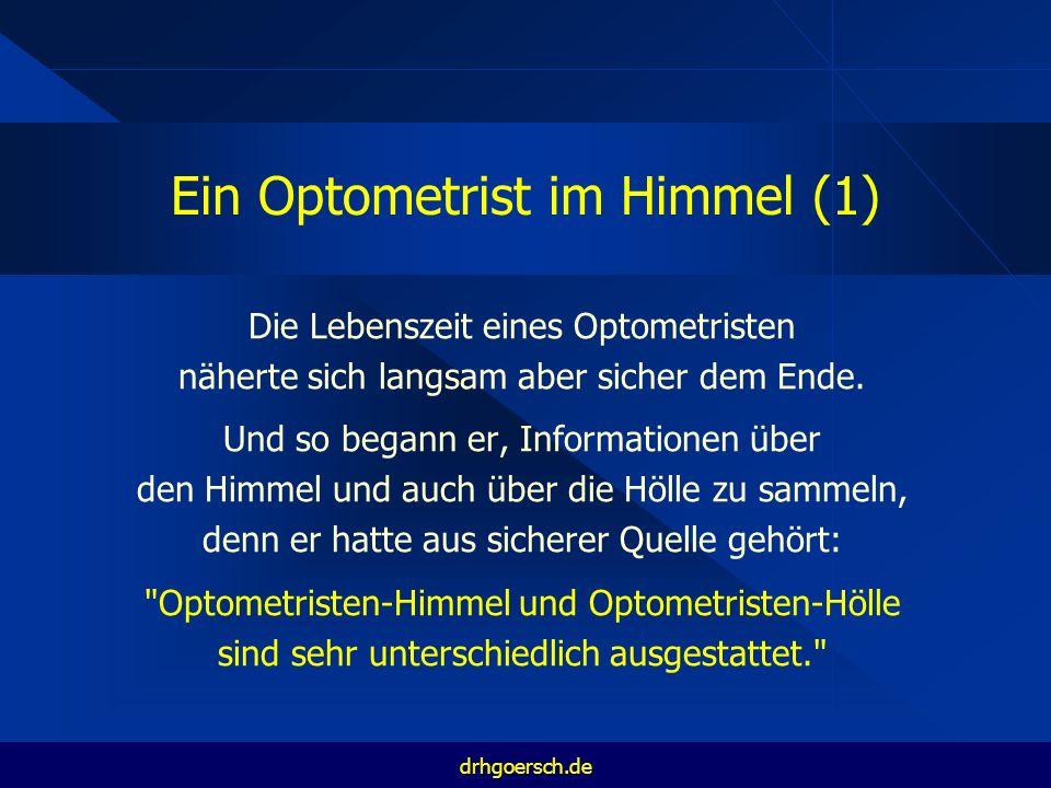 Ein Optometrist im Himmel (2) Seine Recherchen ergaben schließlich: Im Optometristen-Himmel gibt es Meßbrillen mit einzeln höhenverstellbaren Seiten und Gläserkästen mit vielen Prismen.