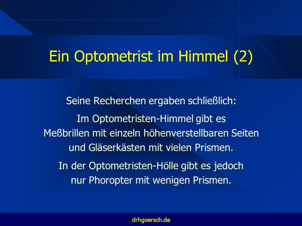 Ein Optometrist im Himmel (3) Dass er in der Hölle landen könnte, war ihm ein fürchterlicher Gedanke, denn er wollte die MKH weiterhin in korrekter Weise durchführen.