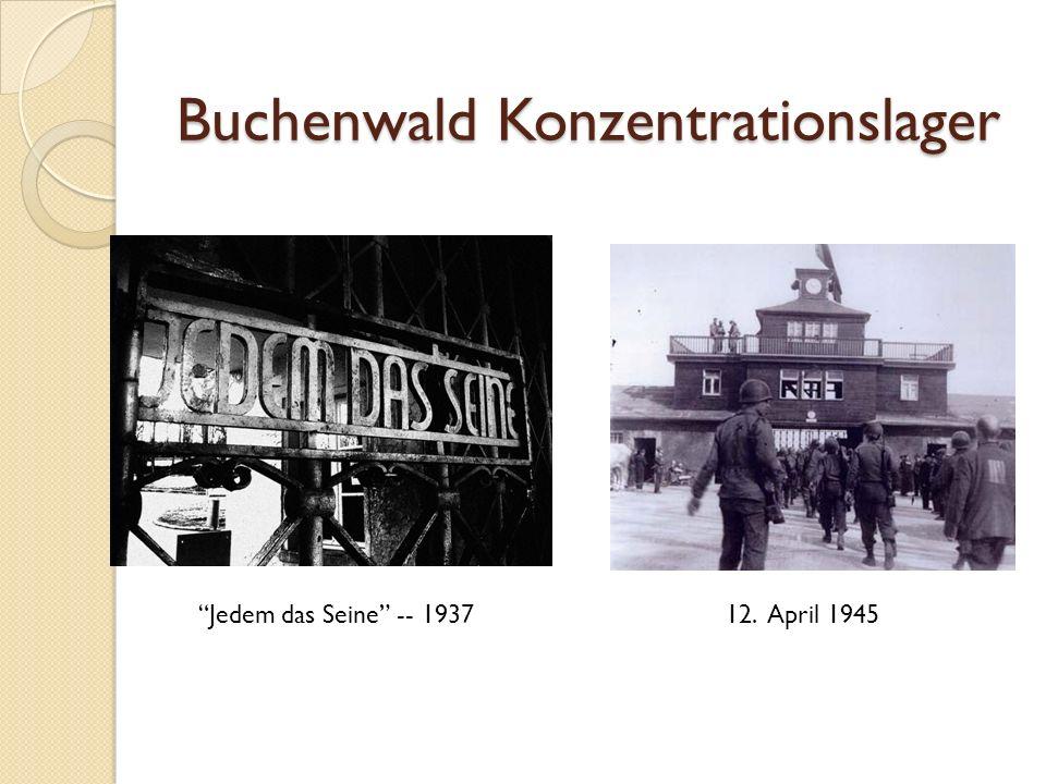 Buchenwald Konzentrationslager Jedem das Seine -- 193712. April 1945