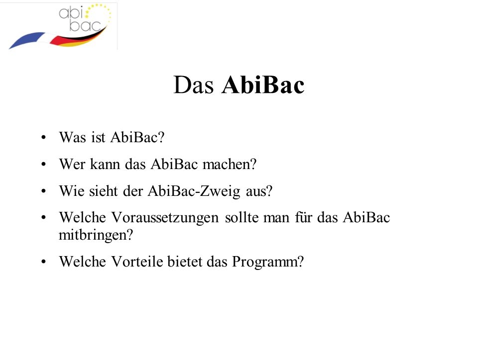 Das AbiBac Was ist AbiBac. Wer kann das AbiBac machen.