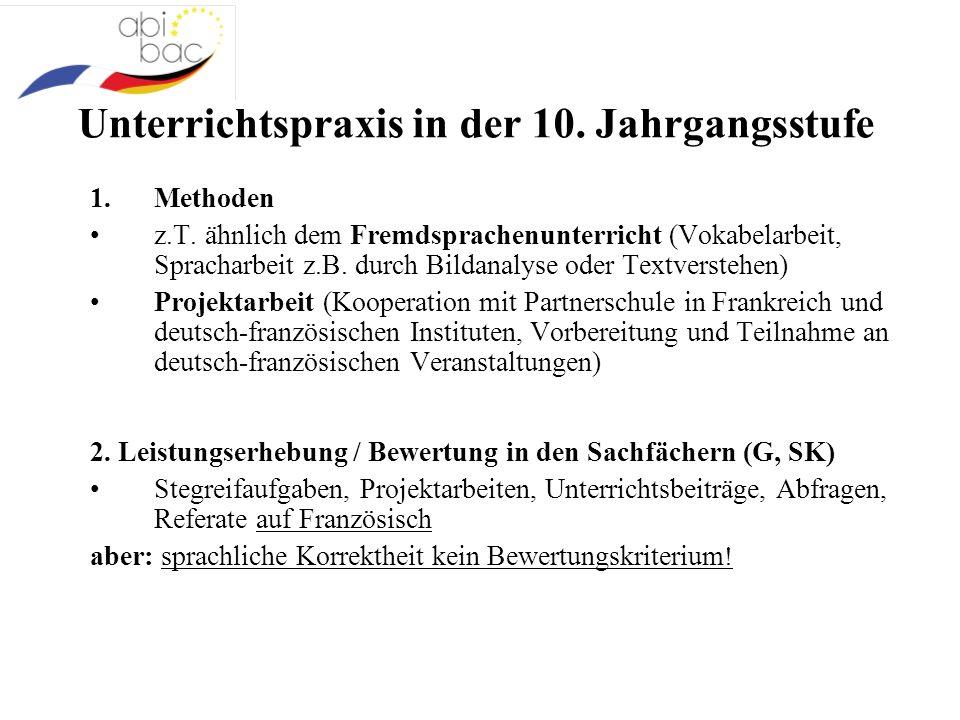 Unterrichtspraxis in der 10. Jahrgangsstufe 1.Methoden z.T. ähnlich dem Fremdsprachenunterricht (Vokabelarbeit, Spracharbeit z.B. durch Bildanalyse od