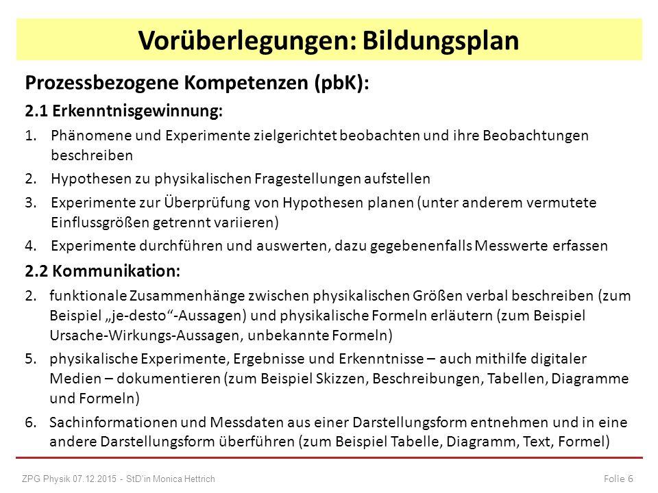 Prozessbezogene Kompetenzen (pbK): 2.1 Erkenntnisgewinnung: 1. Phänomene und Experimente zielgerichtet beobachten und ihre Beobachtungen beschreiben 2