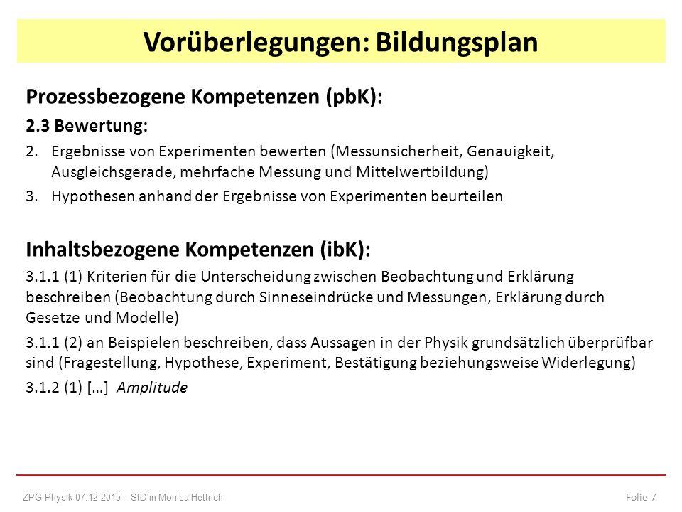 Prozessbezogene Kompetenzen (pbK): 2.3 Bewertung: 2. Ergebnisse von Experimenten bewerten (Messunsicherheit, Genauigkeit, Ausgleichsgerade, mehrfache