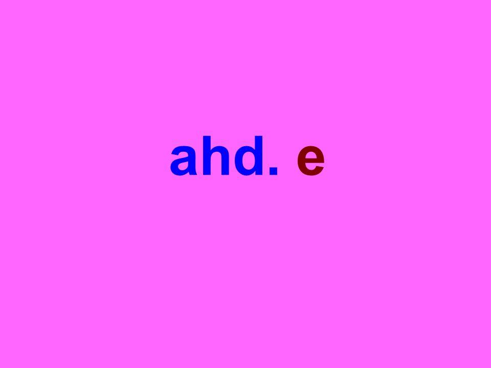 ahd. e