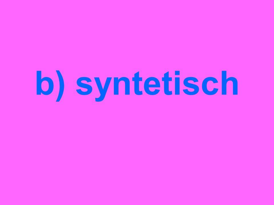 b) syntetisch
