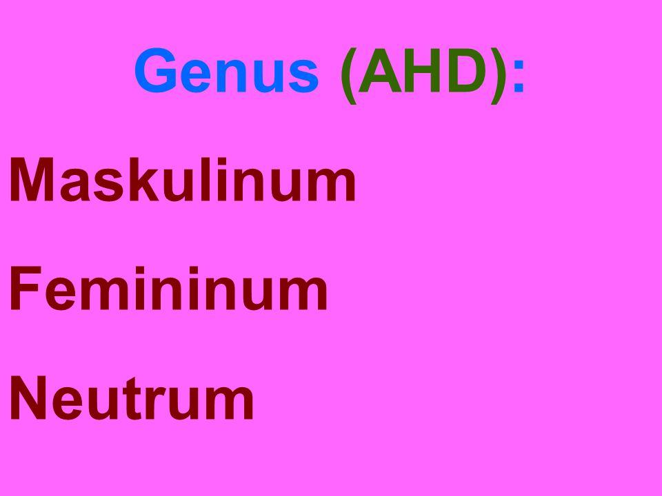 Genus (AHD): Maskulinum Femininum Neutrum