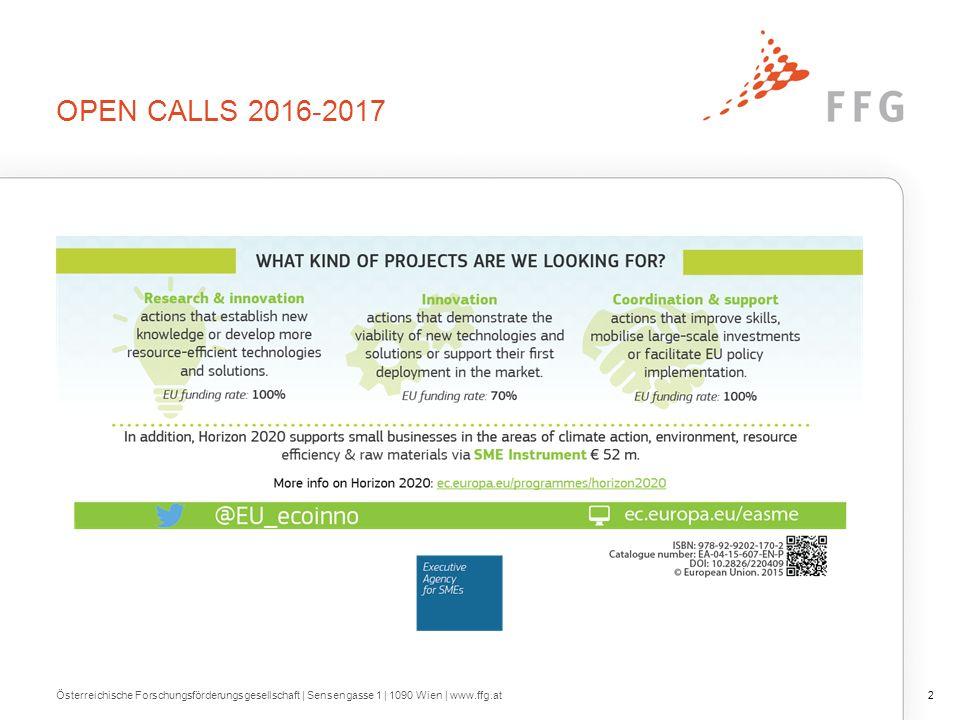 OPEN CALLS 2016-2017 2Österreichische Forschungsförderungsgesellschaft | Sensengasse 1 | 1090 Wien | www.ffg.at