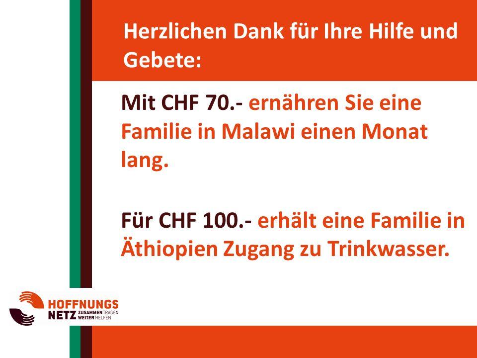 Herzlichen Dank für Ihre Hilfe und Gebete: Mit CHF 70.- ernähren Sie eine Familie in Malawi einen Monat lang.