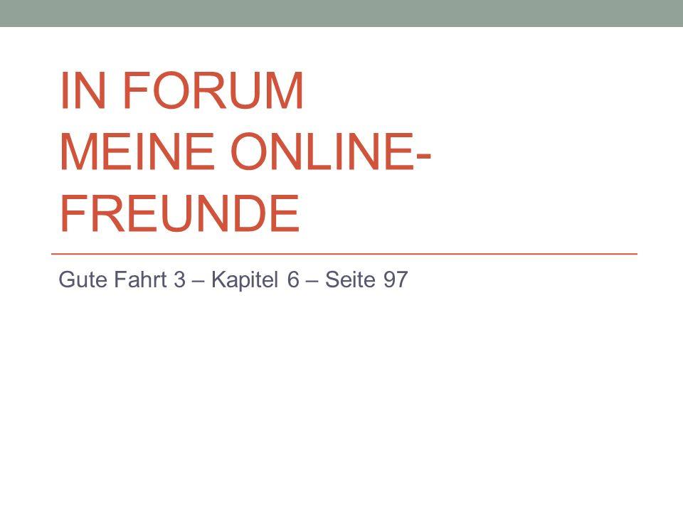IN FORUM MEINE ONLINE- FREUNDE Gute Fahrt 3 – Kapitel 6 – Seite 97
