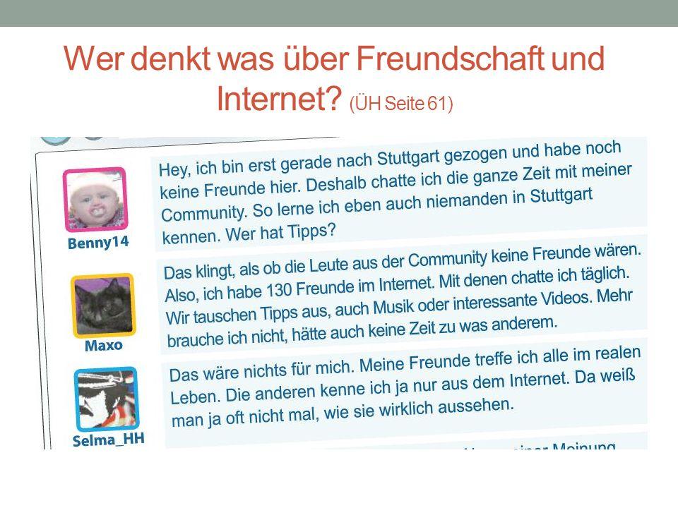 Wer denkt was über Freundschaft und Internet? (ÜH Seite 61)
