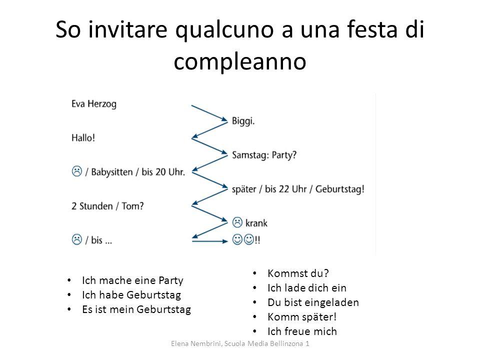 So invitare qualcuno a una festa di compleanno Kommst du? Ich lade dich ein Du bist eingeladen Komm später! Ich freue mich Ich mache eine Party Ich ha