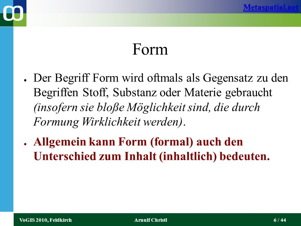 Metaspatial.net VoGIS 2010, FeldkirchArnulf Christl37 / 44 Komplexe Technologie und Formate Die Situation auf Seite des Anbieters: ● Geodaten werden nicht frei zur Verfügung gestellt, oder nur mit großen Hürden.