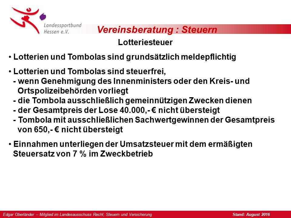 Vereinsberatung : Steuern Lotteriesteuer Lotterien und Tombolas sind grundsätzlich meldepflichtig Lotterien und Tombolas sind steuerfrei, - wenn Geneh