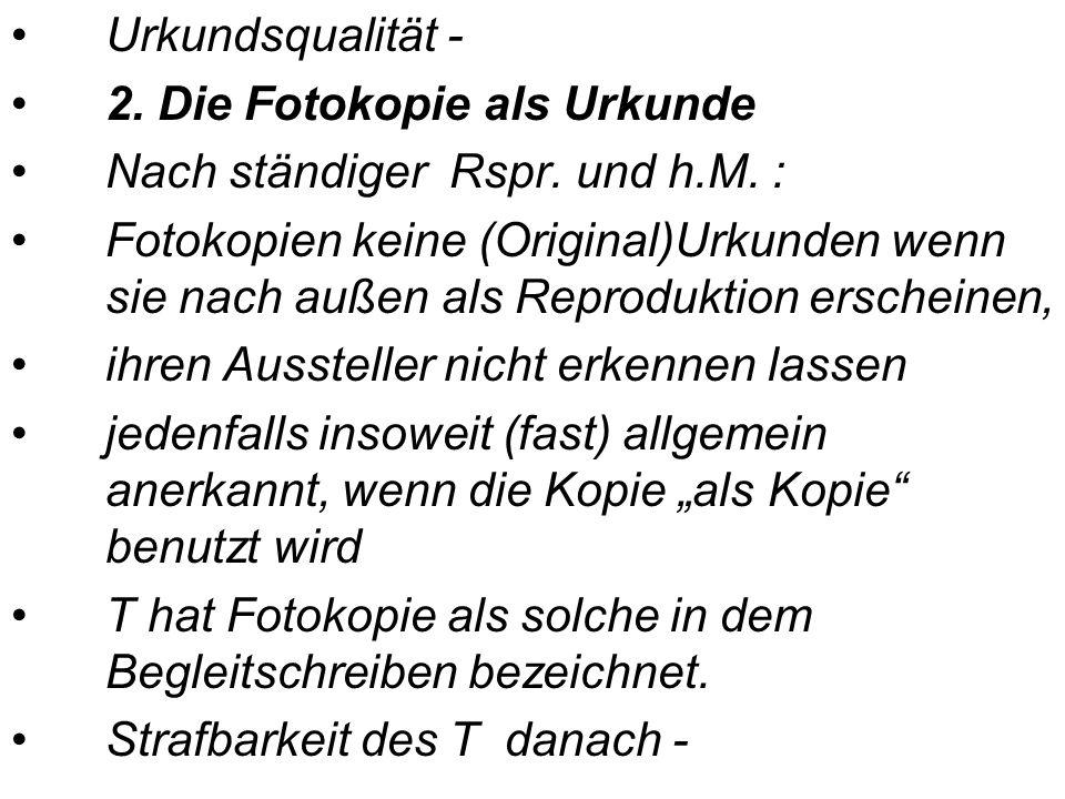 Urkundsqualität - 2.Die Fotokopie als Urkunde Nach ständiger Rspr.