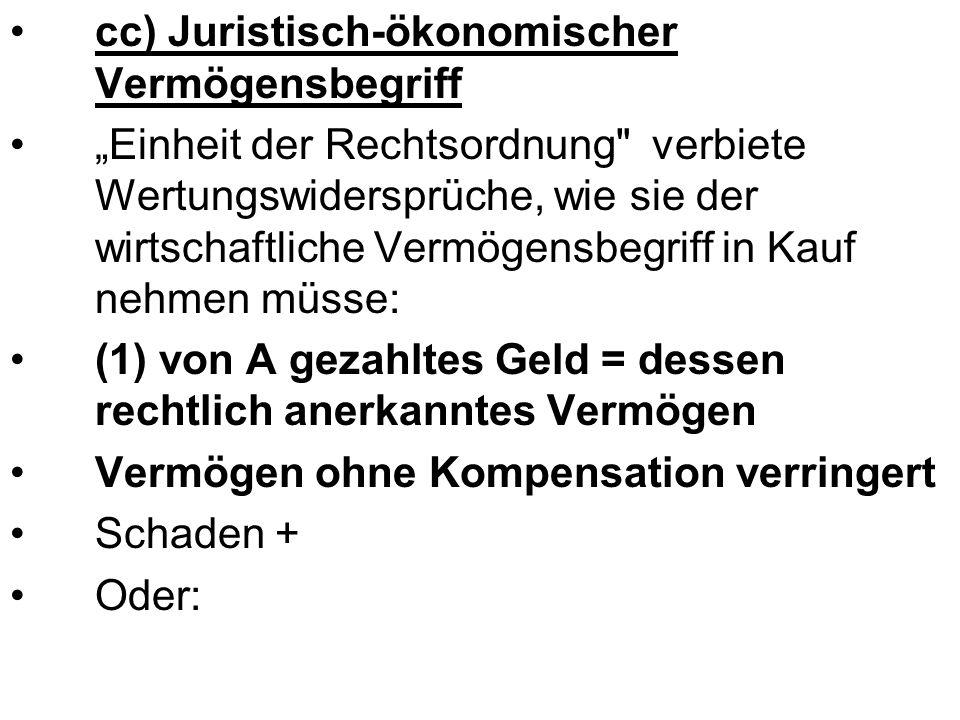 """cc) Juristisch-ökonomischer Vermögensbegriff """"Einheit der Rechtsordnung"""