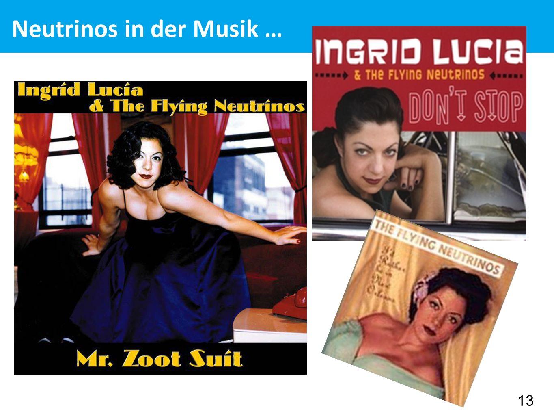 13 Neutrinos in der Musik …